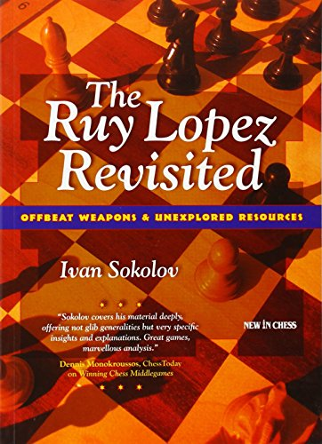 Ruy Lopez Revisited, The (9789056912970) by Ivan Sokolov