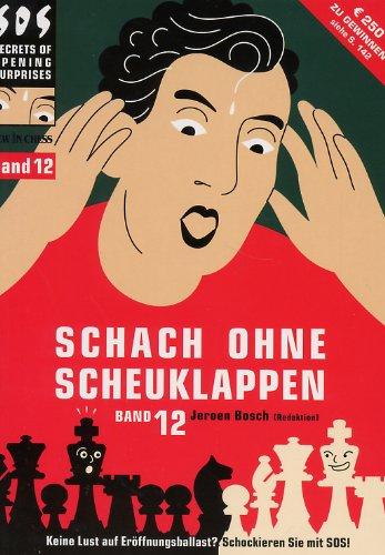 9789056912994: Schach ohne Scheuklappen Band 12: Keine Lust auf Eröffnungsballast?
