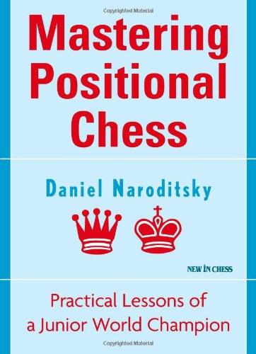 Mastering Positional Chess: Naroditsky, Daniel
