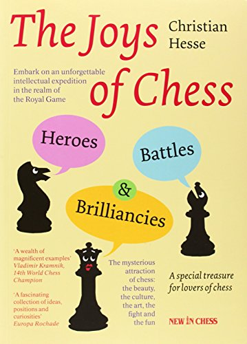 9789056913557: The Joys of Chess: Heroes, Battles and Brilliancies