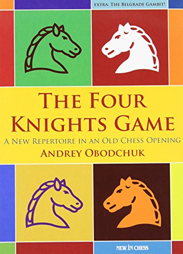 9789056913724: The Four Knights Game: A New Repertoire in an Old Chess Opening (New in Chess)