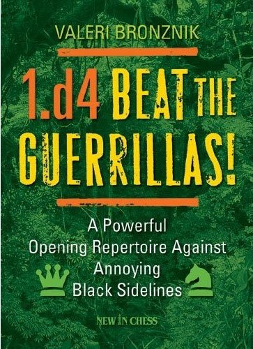 9789056913731: 1.d4 - Beat the Guerrillas: A Powerful Repertoire Against Annoying Black Sidelines