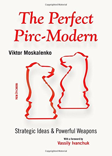 The Perfect Pirc-Modern: Strategic Ideas & Powerful Weapons