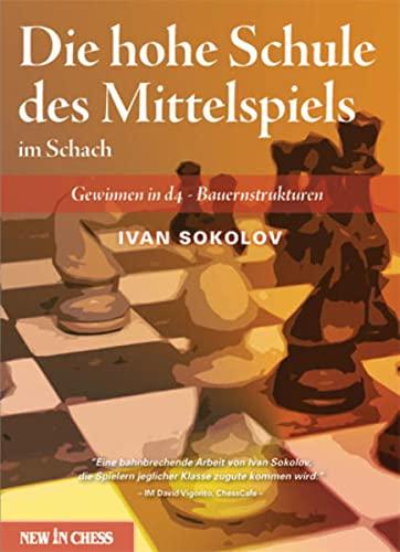 Die hohe Schule des Mittelspiels im Schach (9056914324) by Ivan Sokolov