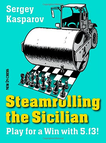 9789056914356: Steamrolling the Sicilian: Play for a Win With 5.f3!