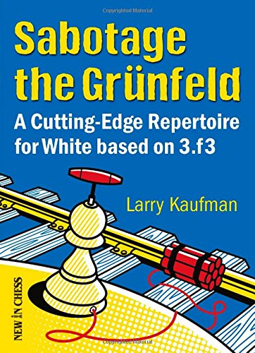 Sabotage the Grunfeld: Kaufman, Larry