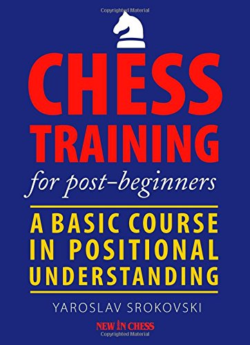 9789056914721: Chess Training for Post-Beginners: A Basic Course in Positional Understanding