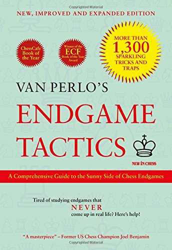 Van Perlo's Endgame Tactics: A Comprehensive Guide to the Sunny Side of Chess Endgames (...