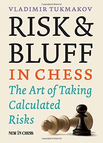 9789056915957: Risk & Bluff in Chess: The Art of Taking Calculated Risks