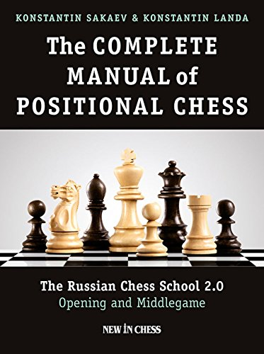 9789056916824: The Complete Manual of Positional Chess: The Russian Chess School 2.0 - Opening and Middlegame
