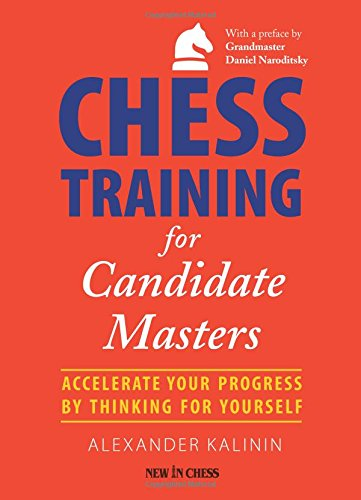 9789056917159: Chess Training for Candidate Masters: Accelerate Your Progress by Thinking for Yourself