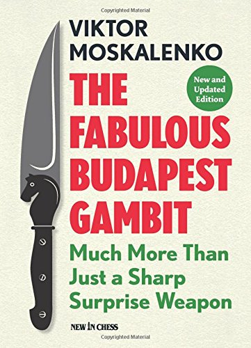 9789056917487: The Fabulous Budapest Gambit: Much More Than Just a Sharp Surprise Weapon