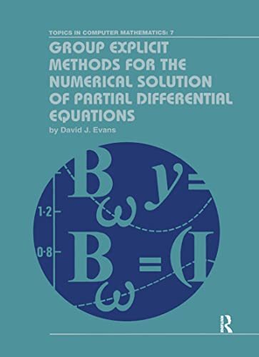 Group Explicit Methods for the Numerical Solution of Partial Differential Equations: Evans, David J...