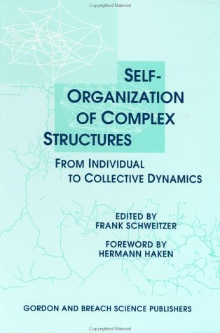9789056990275: Self-Organization of Complex Structures: From Individual to Collective Dynamics