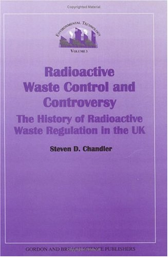 9789056990657: Radioactive Waste Control and Controversy: The History of Radioactive Waste Regulation in the UK (Environmental Technology S.)