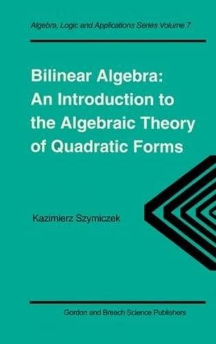 Bilinear Algebra: An Introduction to the Algebraic: Kazimierz Szymiczek