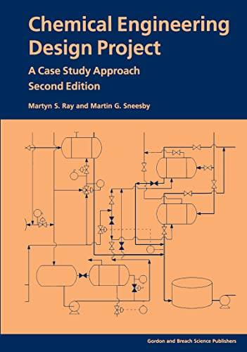 Chemical Engineering Design Project: A Case Study: Martyn S Ray