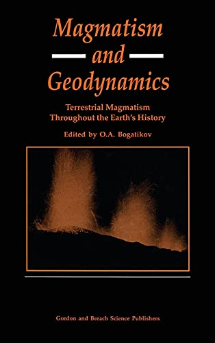 9789056991685: Magmatism and Geodynamics: Terrestrail Magmatism Throughout the Earth's History
