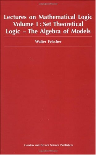 9789056992668: Set Theoretical Logic-The Algebra of Models (Lectures on Mathematical Logic)