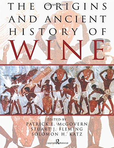 9789056995522: The Origins and Ancient History of Wine: Food and Nutrition in History and Antropology