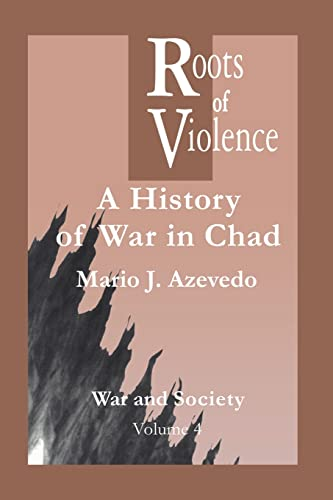 9789056995836: The Roots of Violence: A History of War in Chad (War and Society)