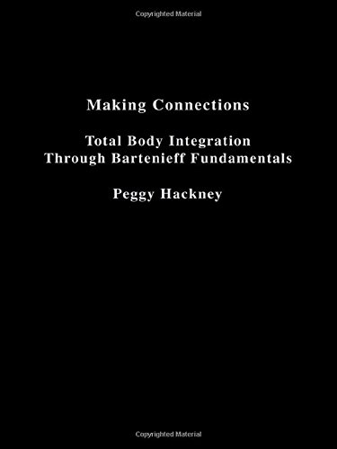 9789056995911: Making Connections: Total Body Integration Through Bartenieff Fundamentals: Becoming Embodied Through Bartenieff Fundamentals
