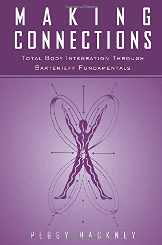 9789056995928: Making Connections: Total Body Integration Through Bartenieff Fundamentals