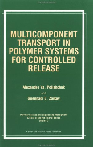 9789056995935: Multicomponent Transport in Polymer Systems for Controlled Release (Food and Nutrition in History and Anthropology)
