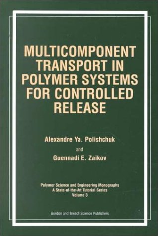 9789056995942: Multicomponent Transport in Polymer Systems for Controlled Release (Polymer Science and Engineering Monographs)