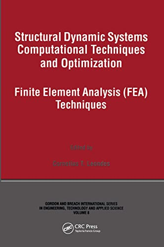 9789056996437: Structural Dynamic Systems Computational Techniques and Optimization: Finite Element Analysis Techniques (Gordon and Breach International Series in Engineering, Techn)