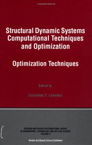 9789056996444: Structural Dynamic Systems Computational Techniques and Optimization: Optimization Techniques (Gordon and Breadh International Series on Engineering, Technology and Applied Science)