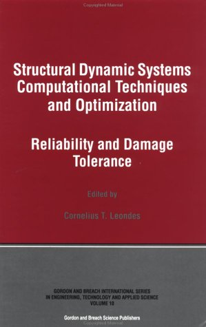 9789056996529: Structural Dynamic Systems Computational Techniques and Optimization: Reliability and Damage Tolerance (Engineering, Technology and Applied Science , Vol 10)