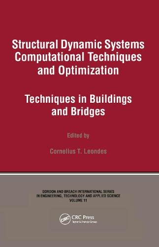 9789056996550: Structural Dynamic Systems Computational Techniques and Optimization: Techniques in Buildings and Bridges (Gordon and Breach International Series in Engineering, Techn)