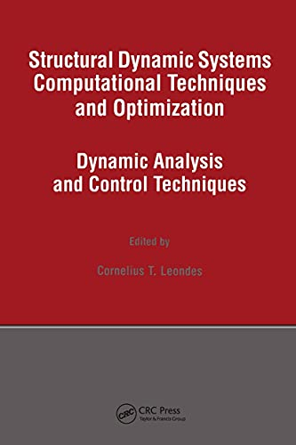 9789056996581: Structural Dynamic Systems Computational Techniques and Optimization: Dynamic Analysis and Control Techniques (Gordon and Breadh International Series on Engineering, Technology and Applied Science)