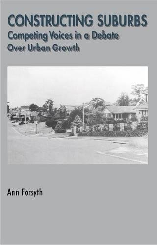 9789057005268: Constructing Suburbs: Competing Voices in a Debate over Urban Growth (Cities and Regions, Planning, Policy and Management , Vol 2)
