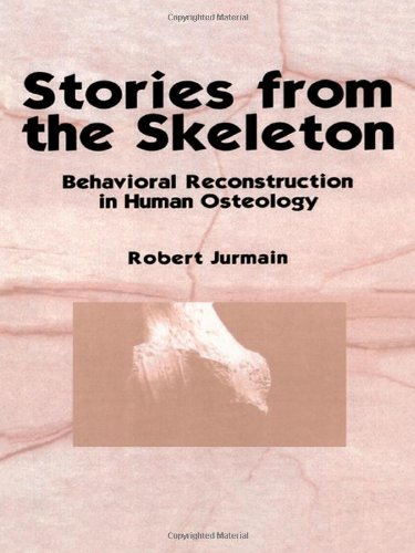 9789057005411: Stories from the Skeleton: Behavioral Reconstruction in Human Osteology (Interpreting the Remains of the Past)