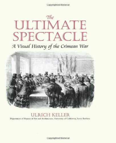 9789057005695: The Ultimate Spectacle: A Visual History of the Crimean War (Documenting the Image)