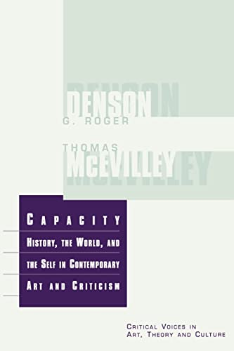 9789057010415: Capacity: History, the World and the Self in Contemporary Art and Criticism (Critical Voices in Art, Theory and Culture)