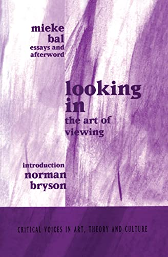 9789057011023: Looking In: The Art of Viewing (Critical Voices in Art, Theory and Culture)