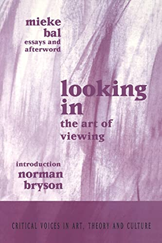 9789057011122: Looking In: The Art of Viewing (Critical Voices in Art, Theory and Culture)