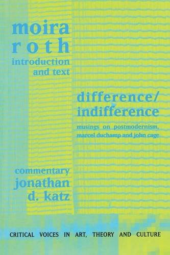 9789057012518: Difference / Indifference: Musings on Postmodernism, Marcel Duchamp and John Cage (Critical Voices in Art, Theory and Culture)