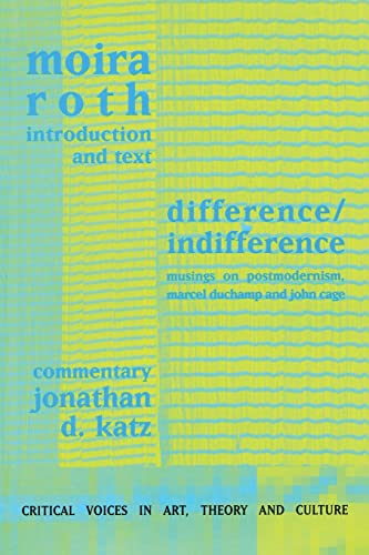 9789057013317: Difference / Indifference: Musings on Postmodernism, Marcel Duchamp and John Cage (Critical Voices in Art, Theory and Culture)