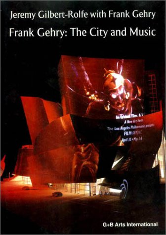 Frank Gehry : City and Music