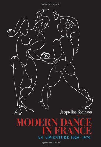 9789057020155: Modern Dance in France (1920-1970): An Adventure (Choreography and Dance Studies Series)