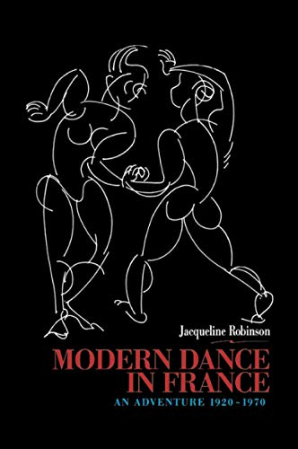 9789057020162: Modern Dance in France (1920-1970): An Adventure (Choreography and Dance Studies Series)