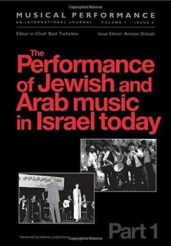 9789057020643: The Performance of Jewish and Arab Music in Israel Today: A special issue of the journal Musical Performance