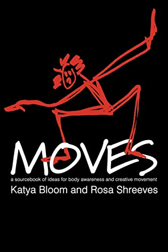 9789057021336: Moves: A Sourcebook of Ideas for Body Awareness and Creative Movement (Performing Arts Studies)
