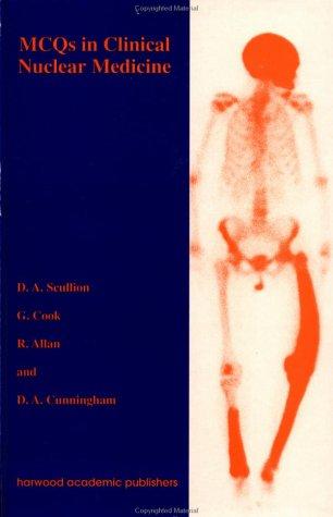 MCQS in Clinical Nuclear Medicine: Rosie Allan; Gary