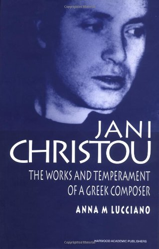 9789057021589: Jani Christou: The Works and Temperament of a Greek Composer (Contemporary Music Studies)