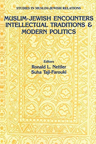 9789057021961: Muslim-Jewish Encounters: Intellectual Traditions and Modern Politics (Studies in Muslim-Jewish Relations)